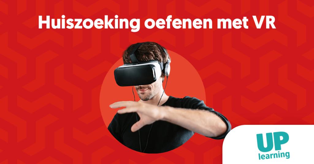 Virtual Reality case | Huiszoekingen oefenen | UP learning